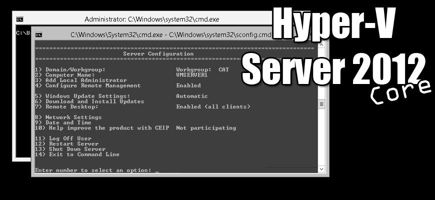 Install Hyper-V Server 2012 Core