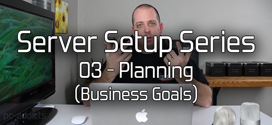 Server Setup (03) Planning – Business Goals