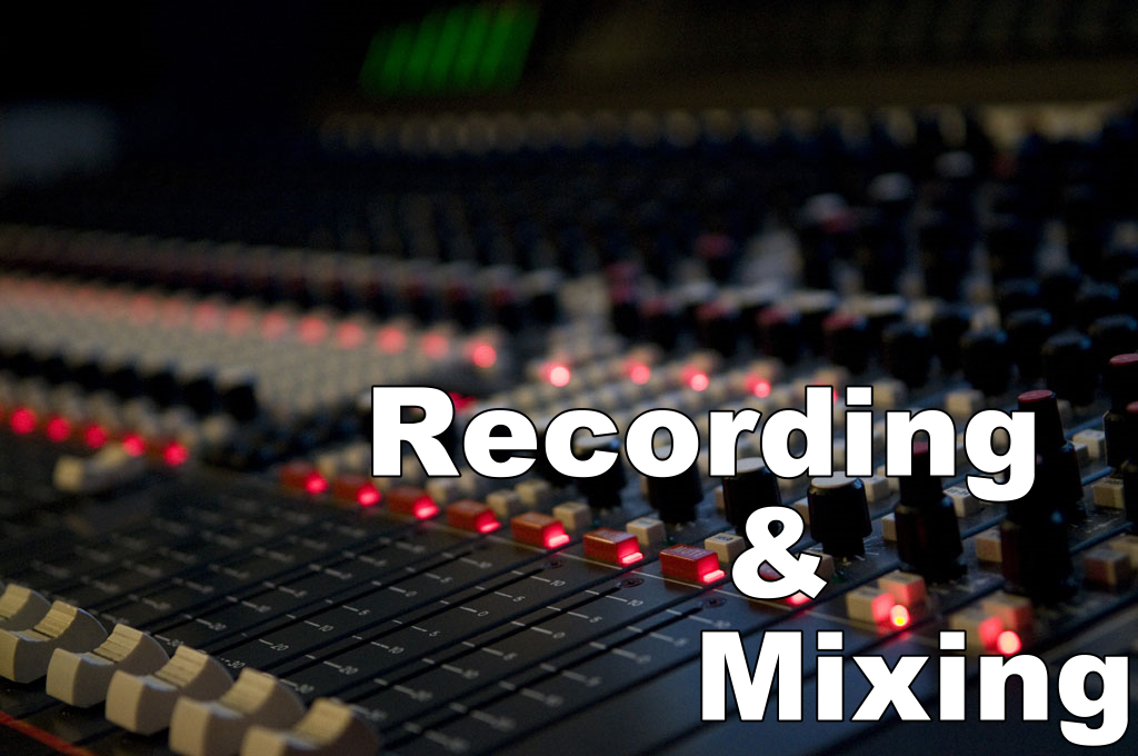 Microphone & Audio Series (3) – Recording and Mixing