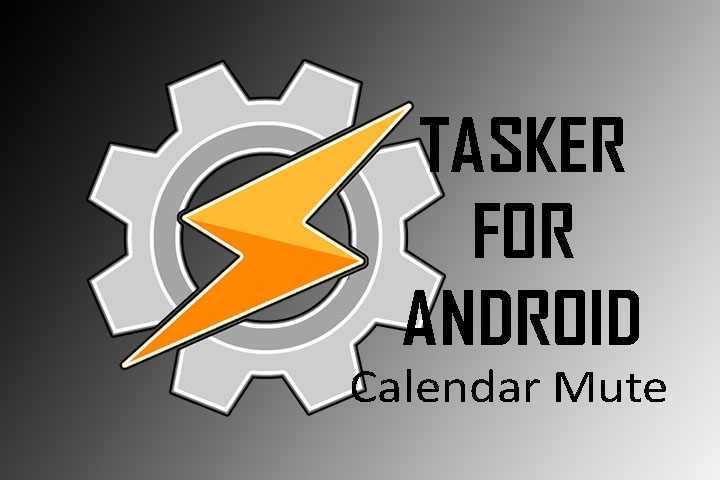 Tasker for Android – Calendar Mute