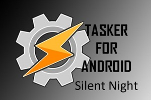 Tasker-for-Android Silent Night