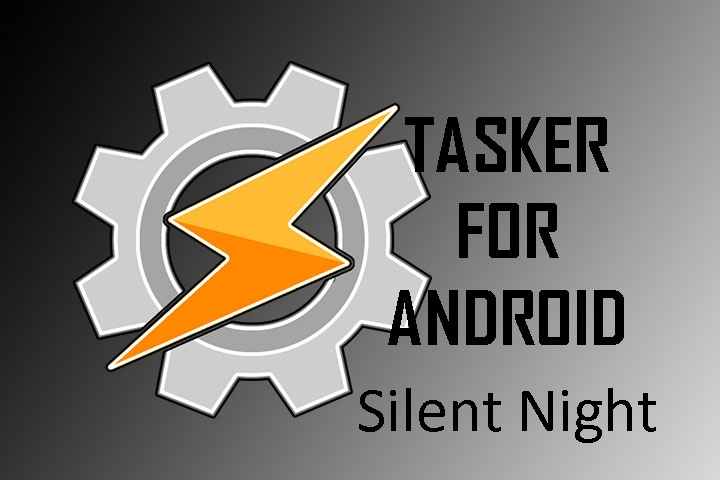 Tasker for Android – Silent Night