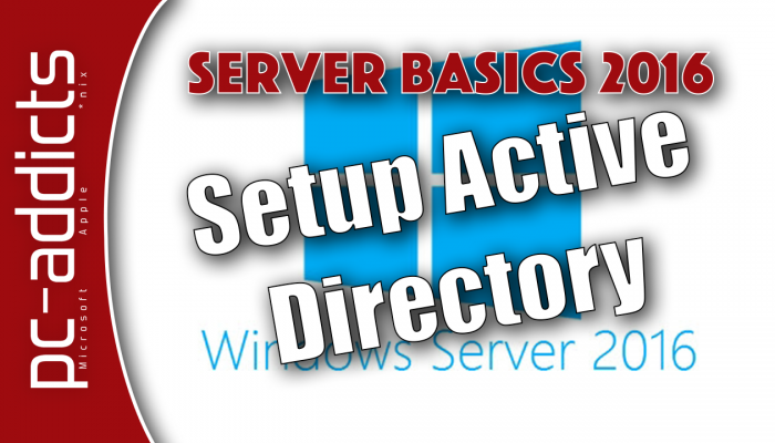 Setup Active Directory on Windows Server 2016