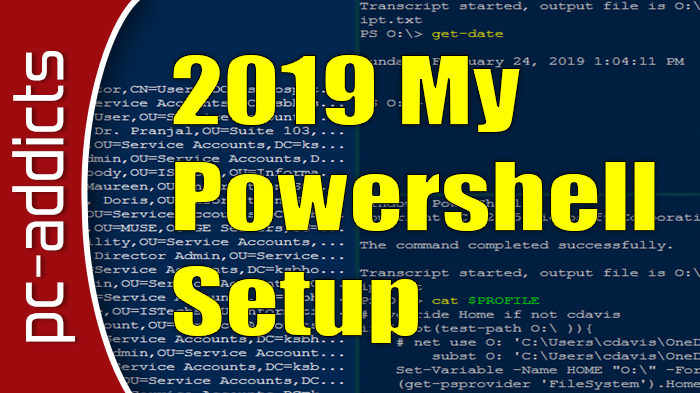 Chris Davis Powershell Setup for 2019 as a SysAdmin